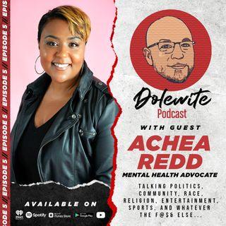 Got Anxiety? With Mental Health Advocate Achea Redd