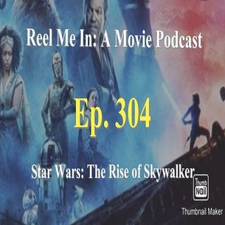 Ep. 304: Star Wars: Episode IX - The Rise of Skywalker