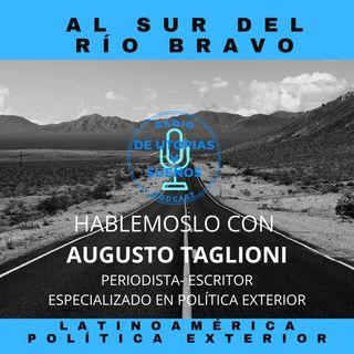 Augusto Taglioni -Periodista Especializado en Política Exterior-