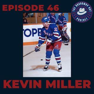 Ep. 46- Kevin Miller