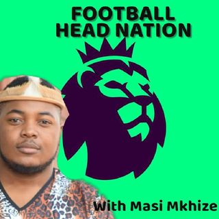 Top 10 Premier Legue Players 2020/2021 Episode 3 - Football Head Nation With Masi Mkhize
