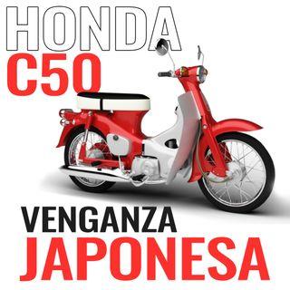 Honda C50 la venganza Japonesa