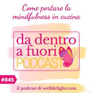 Come portare la mindfulness in cucina