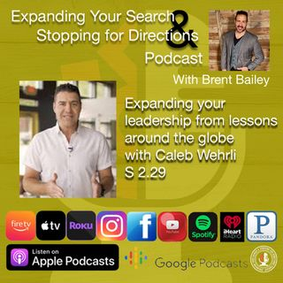 Expanding your leadership from lessons around the globe with Caleb Wehrli S 2.29