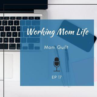 Episode 17 - Mom Guilt