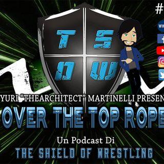 Over The Top Rope S2E1 – Il nuovo che avanza