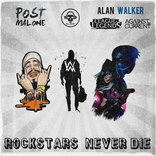 Kill_mR_DJ - Rockstars Never Die (Post Malone VS Alan Walker + League Of Legends)