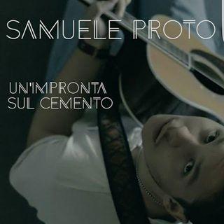 Un attimo con...il cantautore Samuele Proto