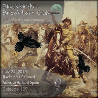 Racketeers Railroad America Against Spain - Blackbird9 Podcast
