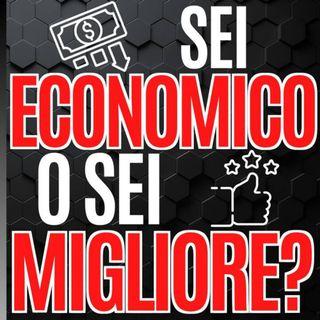 57 - Sei Economico o sei migliore? - Pillole di Comunicazione per le Aziende