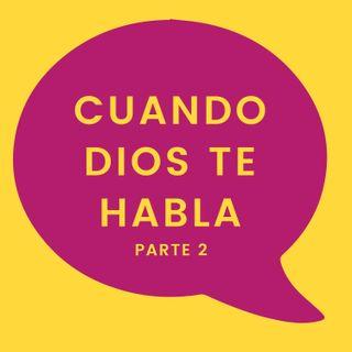 51. Cuando Dios te habla (Pt. 2)