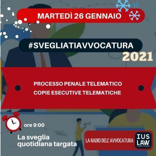 PROCESSO PENALE TELEMATICO – COPIE ESECUTIVE TELEMATICHE – #SVEGLIATIAVVOCATURA