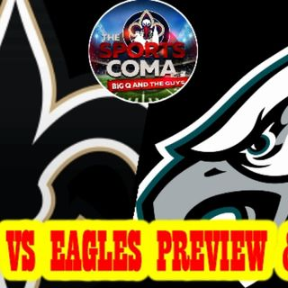 THE SPORTS COMA LIVE #301 SAINTS GET PHILLY IN THE DOME FOR THE PLAYOFFS