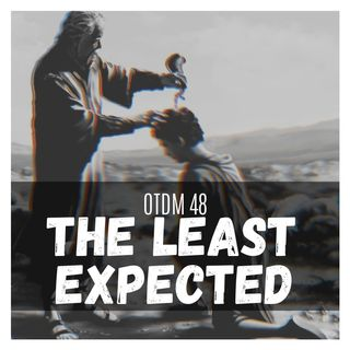 OTDM48 The Least Expected