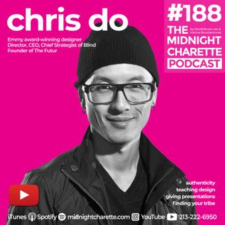 #188 - Chris Do, Emmy award-winning designer, director, CEO and Chief Strategist of Blind and the founder of The Futur