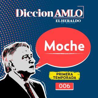 """El """"moche"""", ¿Cuál es el origen de esta palabra utilizada por AMLO?"""