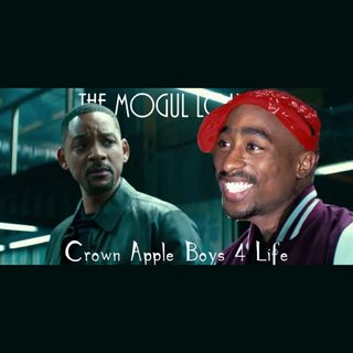 The Mogul Lounge Episode 214: Crown Apple Boys 4 Life