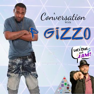 A Conversation With P Gizzo