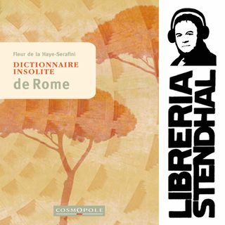 Fleur De La Haye-Serafini - Dictionnaire insolite de Rome
