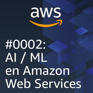 #0002: AI/ML en Amazon Web Services