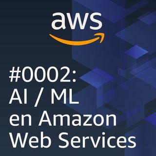 0002 - AI/ML en Amazon Web Services