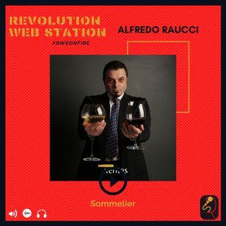 INTERVISTA ALFREDO RAUCCI - SOMMELIER