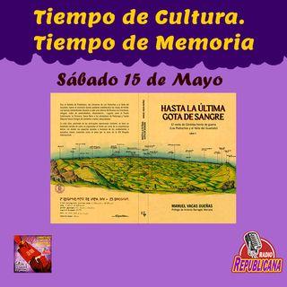 TIEMPO DE CULTURA #27 - HASTA LA ÚLTIMA GOTA DE SANGRE DE MANUEL VACAS DUEÑAS