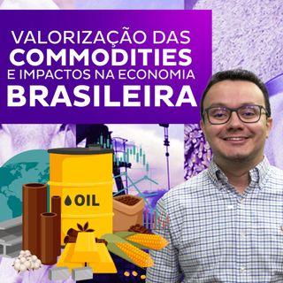 Valorização das commodities e impactos na economia Brasileira
