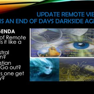 UPDATE REMOTE VIEWING PART 2 AGENDA WHY.... bigger than you know