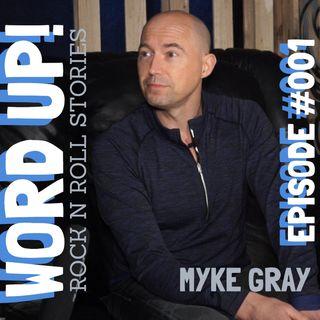 Episode #001: MYKE GRAY (Guitarist/Songwriter)