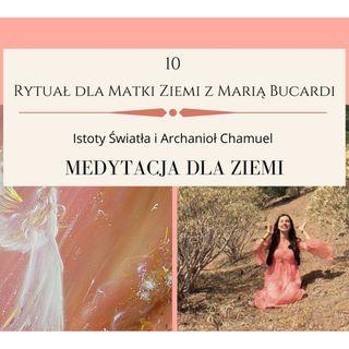 Moje sprawozdanie osobiste z 10 Rytuału dla Matki Ziemi - Maria Bucardi  22.07.2013