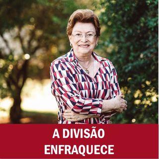 A divisão enfraquece // Pra. Suely Bezerra
