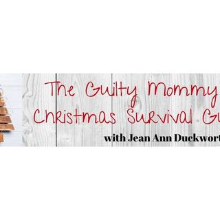 The Guilty Mommy  Christmas Survival Guide Part 3 Advent