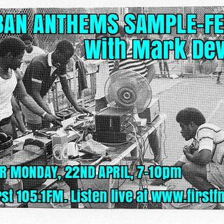 Urban Anthems Sample Fest, First FM, 22/4/19