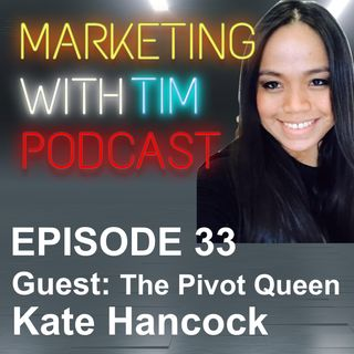 Ep. 33: Kate Hancock - Business lessons from The Pivot Queen