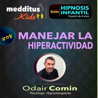 #08 Hipnosis Infantil para la Hiperactividad | Dr. Odair Comin