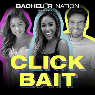 Wondery Presents Click Bait with Bachelor Nation