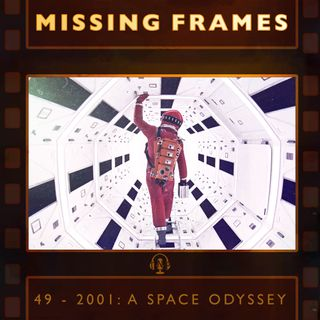 Episode 49 - 2001: A Space Odyssey