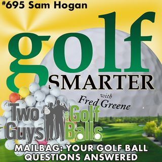 Mailbag: Your Golf Ball Questions Answered by Sam Hogan