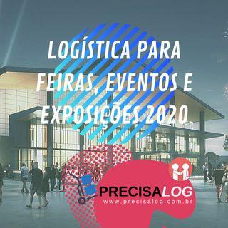 PrecisaLog Feiras Eventos e Exposições 2020