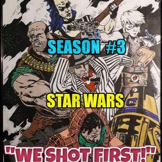 "Star Wars Saga Ed. DOD ""We Shot First!"" Season 3 Ep. 36 ""Dasha-Flew?"""