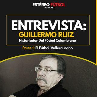 Entrevista Con Guillermo Ruiz Parte 1