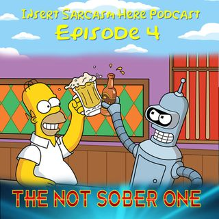 Episode 4: The not sober one