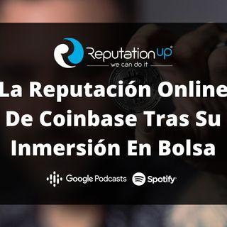 La Reputación Online De Coinbase Tras Su Inmersión En Bolsa