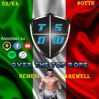 Over The Top Rope S2E4 – Nemesi's farewell