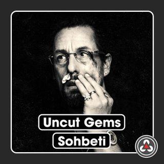 S1E16 - Uncut Gems Sohbeti