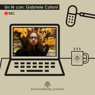 5. [UN TE' CON] Gabriele Catoni