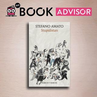 """""""Stupidistan"""" di Stefano Amato, ovvero cosa succede se gli stupidi prendono il potere"""