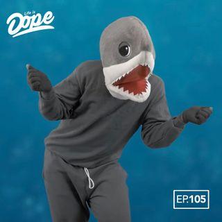 Episode 105 - Surviving Baby Shark