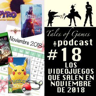 Los videojuegos que salen en noviembre de 2018 - TALES OF GAMES PODCAST nº18